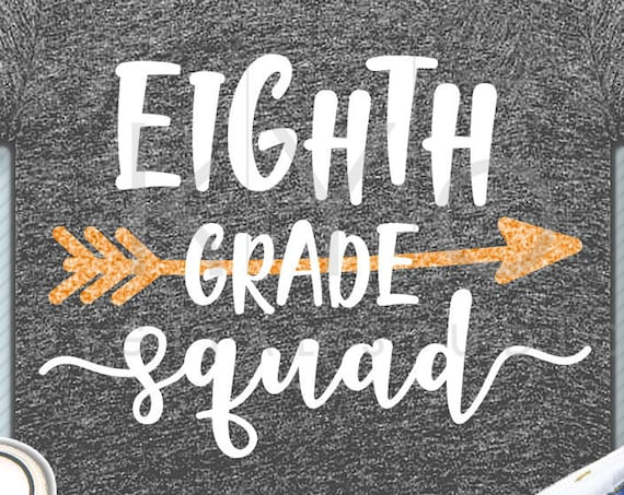 Eighth grade squad svg png dxf eps files 8th grade shirt svg Back to school svg Squad shirt svg for Cricut Design space Silhouette cut file