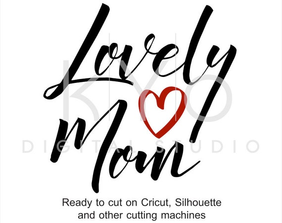 Mom SVG cut files, Lovely Mom SVG, Lovely svg, mother daughter svg, for mom svg, hand lettering svg, svg cut files for Cricut and Silhouette