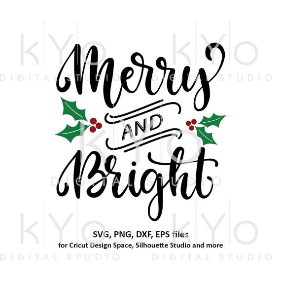 Merry and Bright svg Hand lettered svg Christmas card design svg Christmas holly svg files for Cricut Silhouette Christmas dxf files