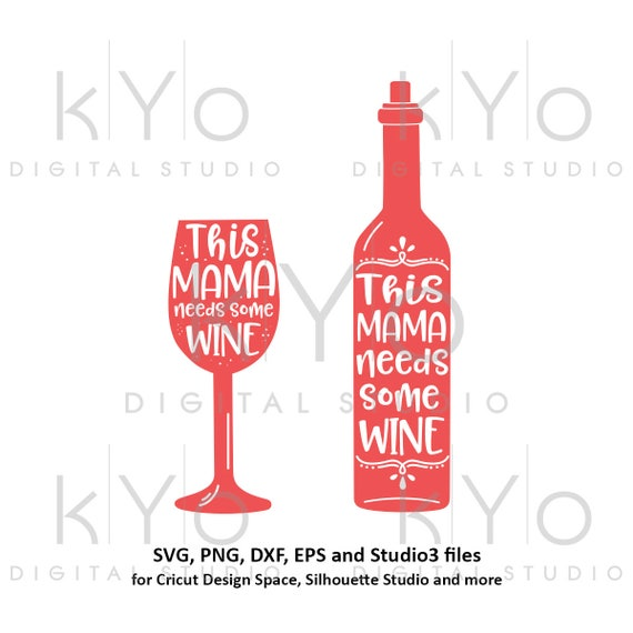 This Mama Needs Some Wine SVG PNG dxf Studio3 cut files Wine Bottle svg wine quote svg Wine Glass svg This Mama svg Hand Lettered svg