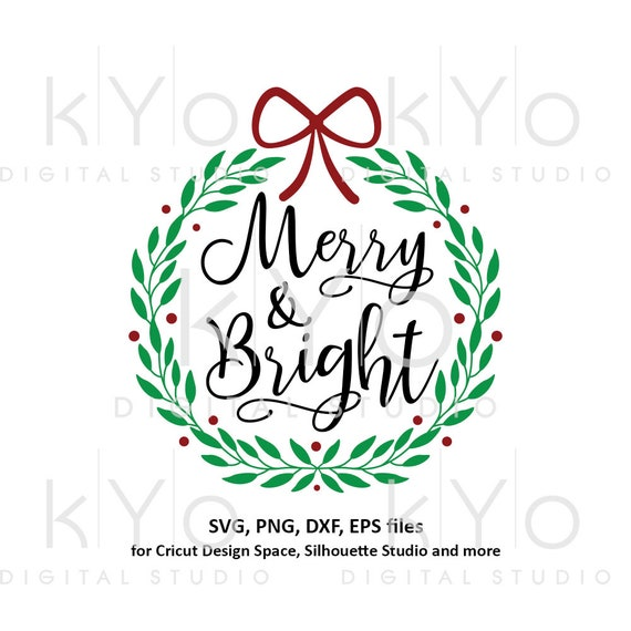 Merry and Bright Christmas wreath svg Hand lettered svg Bow svg files for Cricut Silhouette Christmas dxf files