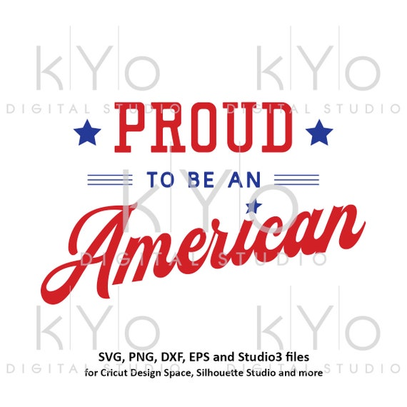 Proud To Be An American svg 4th of July svg Patriotic SVG Independence Day svg Fourth of July svg files for Cricut Silhouette USA svg