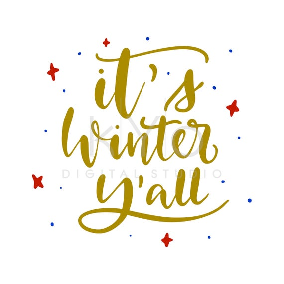 It's Winter y'all Hand Lettered quote SVG cut file, Winter quote svg, hand drawn svg