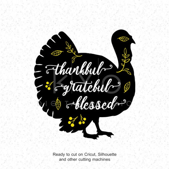 Thanksgiving SVG files Thankful Grateful Blessed svg Turkey silhouette svg files for Cricut and Silhouette