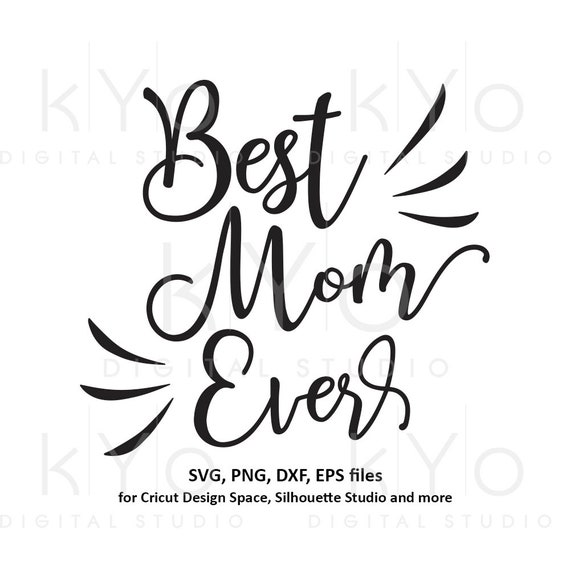 Best Mom Ever Hand Lettered svg Mom quote svg mom shirt svg Mothers day svg files for Cricut Silhouette iron on svg mom svg
