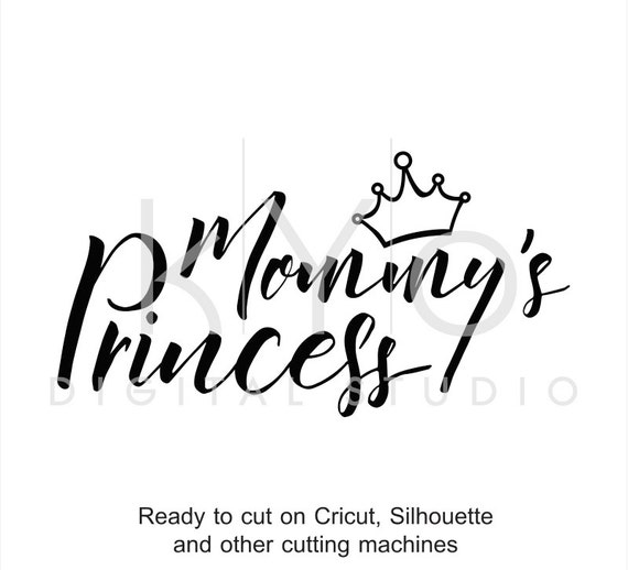 Mommy's Princess SVG cut files, Mommy SVG, Princess svg, for mom svg, hand lettering svg, svg cut files for Cricut and Silhouette