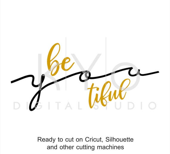 Beautiful Be You Tiful SVG cut files, Lettering SVG, Quotes Phrases svg, hand lettering svg, svg cut files for Cricut and Silhouette