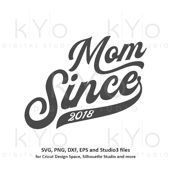 Mom Since 2018 Mommy svg New mom svg Mom since svg png dxf studio3 files for Cricut Silhouette Hand Lettered svg Mom tshirt svg