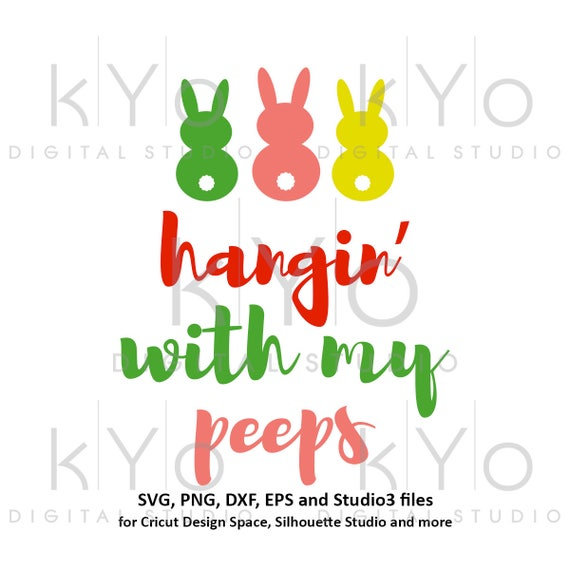Hangin With My Peeps svg Easter SVG Easter bunny SVG Easter quote svg Easter Rabbit svg files for Cricut Explore Silhouette Cameo