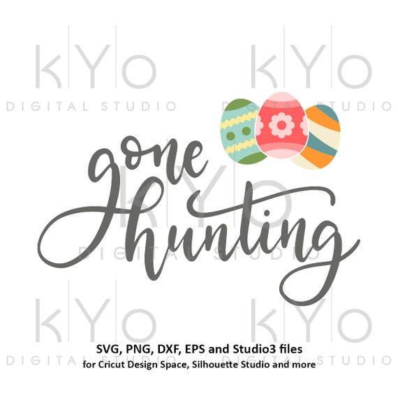 Gone Hunting svg Easter Egg SVG egg hunting svg Easter quote svg files for Cricut Explore Silhouette Cameo