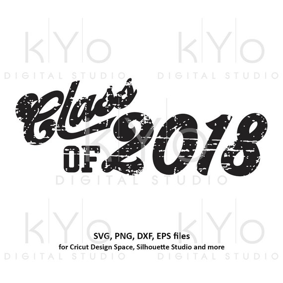 Distressed Class of 2018 Graduation SVG Primary High school College svg cut cutting files for Cricut Silhouette School svg