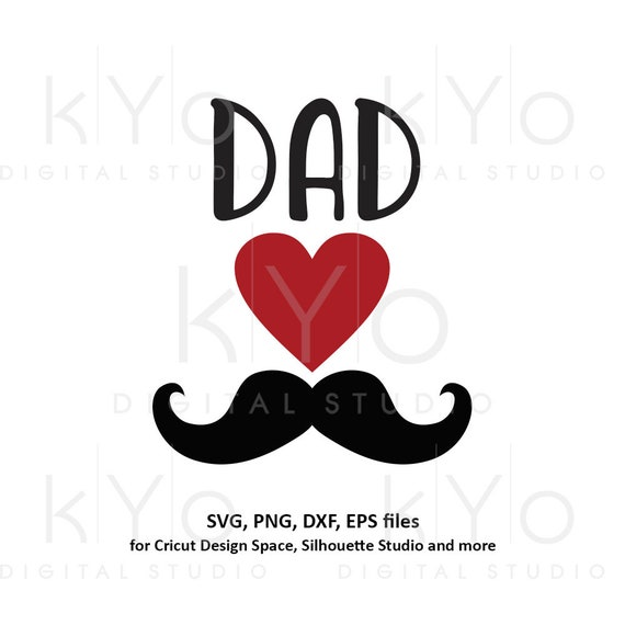 Fathers day svg, Moustache svg, Dads shirt design svg, Love svg, Heart svg files for Cricut and Silhouette png clipart commercial use svg