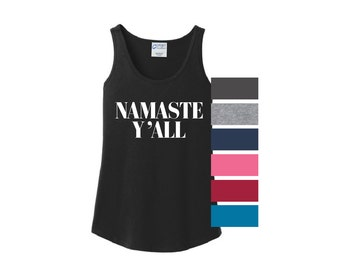 dca8b718bc50e1 Namaste Y all Tank Top Sleeveless ladies tee country yoga shirt work out  workout exercise yall southern shirt funny gym gifts for her style