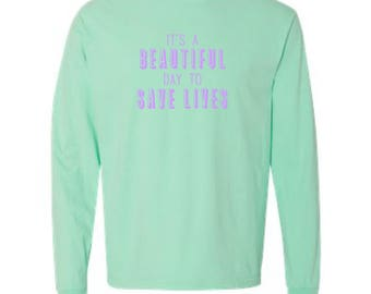 It's a Beautiful Day To Save Lives Comfort Colors/ Grey Yang Karev Stevens O'Malley Thursdays We Watch Grey's Long Sleeve Top /Anatomy