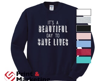 It's a Beautiful Day To Save Lives Grey Yang Karev Stevens O'Malley Thursdays We Watch Grey's crew crewneck Style anatomy you're my person