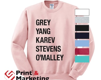 Grey Yang Karev Stevens O'Malley Thursdays We Watch Grey's crew crewneck Style a Beautiful Day To Save Lives anatomy you're my person
