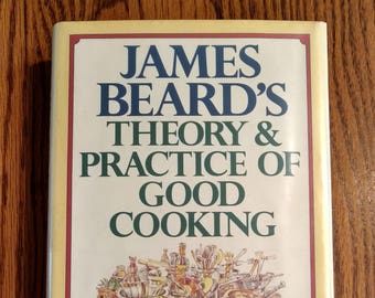 James Beard's Theory & Practice of Good Cooking Vintage 1977 Cookbook