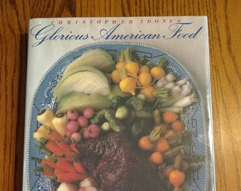 Christopher Idone's Glorious American Food Vintage 1985 Cookbook First Edition Like New
