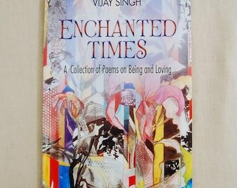 Enchanted Times - Original Poetry Book by Vijay Singh
