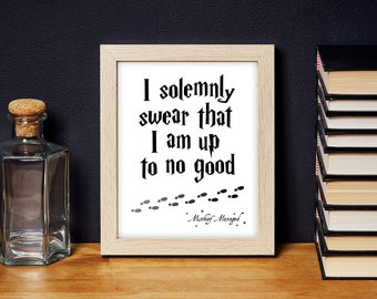 I Solemnly Swear That I Am Up To No Good // Mischief Managed // Harry Potter Quote Digital Art Print