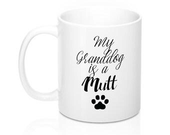 My GrandDog Is A Mutt Mugs