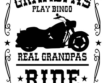 Some Grandpas (Grandmas/Papas/Nanas) Play Bingo, Real Grandpas (Grandmas/Papas/Nanas) Ride Motorcycles - svg, pdf, png, dxf file