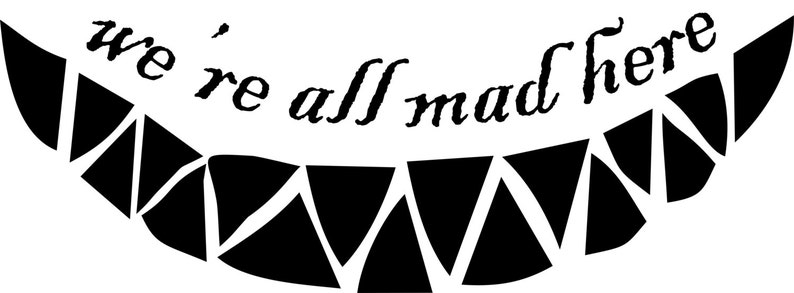 We/'re all mad here vinyl wall decal