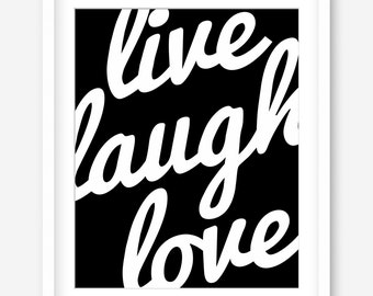 Black and white printable poster - instant poster art - live laugh love quote art - black and white poster quote wall art - DIGITAL DOWNLOAD