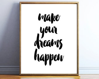 Quote instant download - make your dreams happen - printable quote art - positive quote wall art - digital quote artworks - POSTER DOWNLOAD