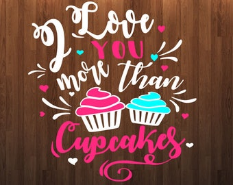 I love you more than cupcakes svg, Hugs and kisses yall, valentine svg, arrow svg file, tshirt mockup svg, onesie mockup svg cut file