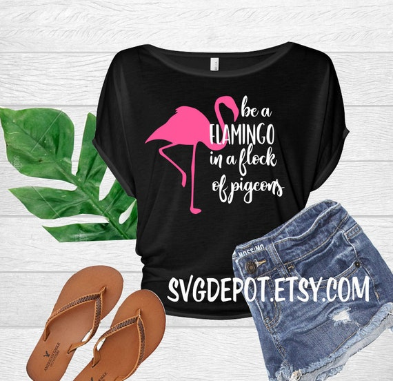 c2dd1c875ed8c Be a Flamingo in a Flock of Pigeons SVG File. Flamingo svg