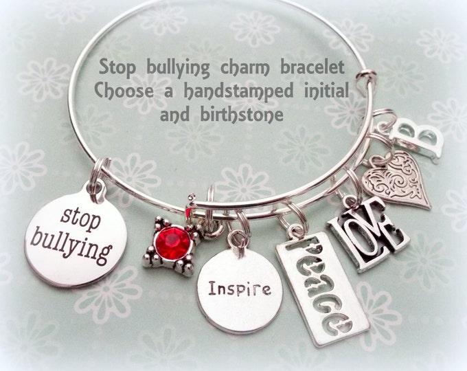 Stop Bullying Charm Bracelet, Personalized Gift with Birthstone and Handstamped Initial, Inspirational Jewelry, Teacher Charm Bracelet