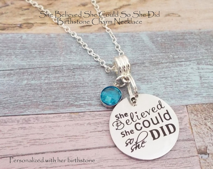 She Believed She Could Necklace, Birthday for Girl, Daughter Gift, Birthstone Jewelry, Personalized Gift, Custom Jewelry, Gift for Her