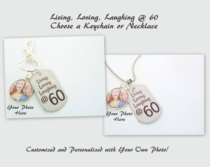 60th Birthday Keychain Necklace, Custom 60th Birthday Gift, Custom Photo Necklace or Keychain, Personalized Gift for Sixty Year Old Woman