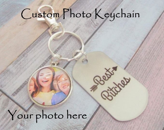 Best Bitches Keychain, Custom Photo Best Bitches Key Chain, Best Bitches Gift, Gift for Best Friend, Gift for BFF, Gift for Her