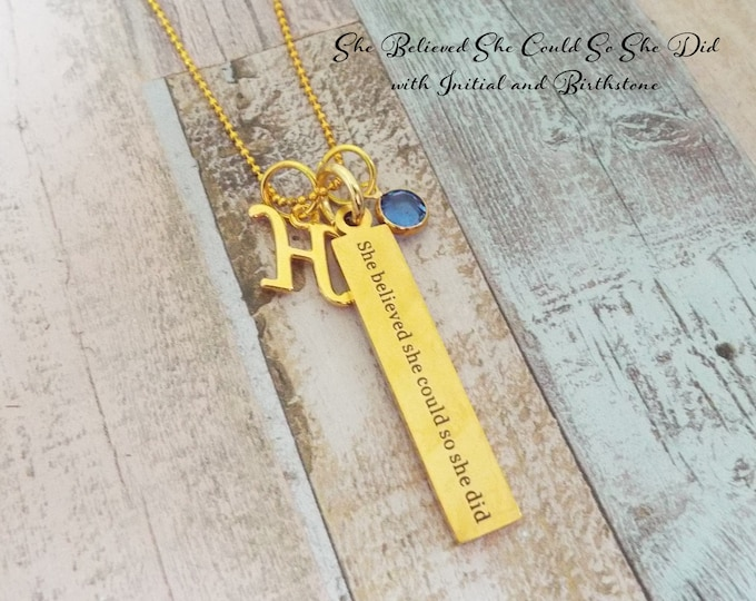 She Believed She Could Necklace, Personalized Jewelry, Gift for Her, Initial Necklace, Birthstone Jewelry, Charm Necklace, Girl Gift