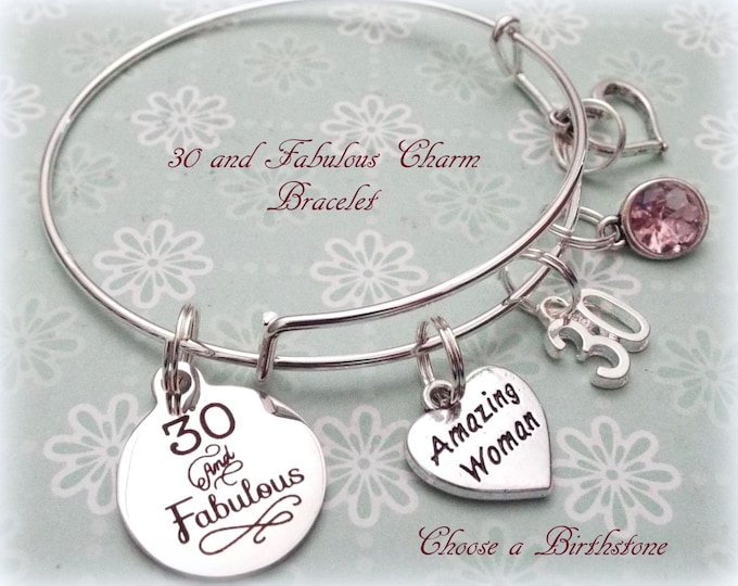 30th Birthday Gift, 30 and Fabulous Charm Bracelet, Birthday Gift for Girlfriend, Best Friend Gift, Friend Birthday Gift, Gift for Friend