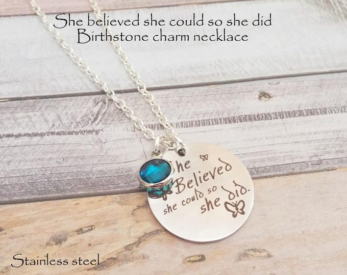 She Believed She Could So She Did Charm Necklace, Girl's Personalized Birthday Gift, Teenage Girl Gift, Birthstone Jewelry,  Gift for Her