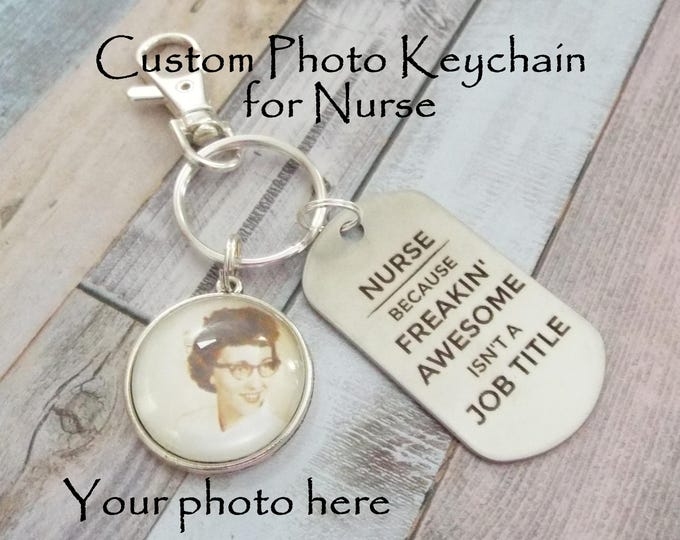 Christmas Gift for Nurse, Nurse Gift, Nurse Graduation Gift, Gift for RN, RN Graduation Gift, Custom Photo Nurse Keychain, Gift for Her