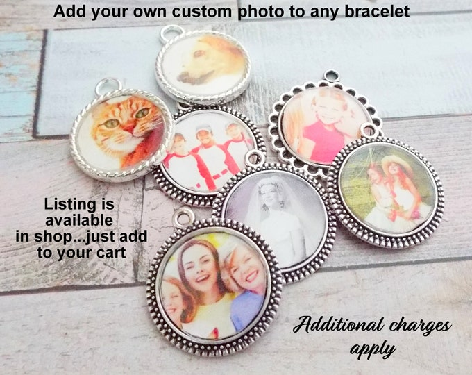 Add On a Custom Photo to Any Bracelet, Custom Photo for Charm Bracelet, Girls Birthday Gift, Custom Jewelry, Personalized Gifts for Girls