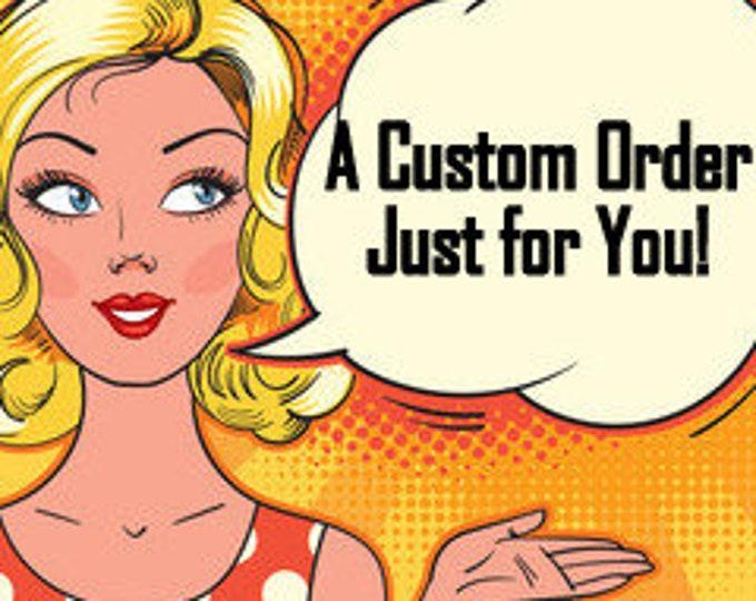 Custom Order for Rachel M