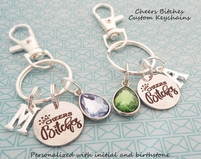 Best Friend Custom Keychain, Best Friend Gift, Gift for BFF, Cheers Bitches, Personalized Gift, Gift for Her, Birthday for Friend, Girl Gift