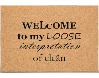 24 x 3 DuraCoir Funny Mat - Welcome to my loose interpretation of clean