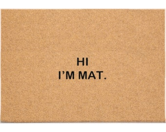 24 x 36 DuraCoir Funny Mat - Hi I'm Mat