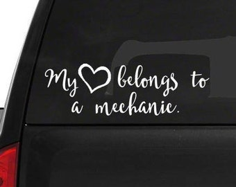 My heart belongs to a Mechanic • car window decal • fast shipping • wifey sticker my heart sticker decal my heart decal window sticker
