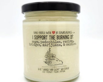 BURN IT ALL  Soy Candle: 4,9,or16Oz- anti racist, blm, gift for hippie, gift for wiccan, christmas gift for her, christmas gift for sister