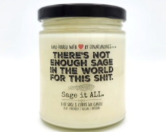 SAGE & CITRUS Soy Candle- There's Not Enough Sage in World for this Shit, birthday gift for her, funny birthday gift for her, bedroom decor