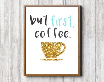 But first, coffee. - Printable Art - DIGITAL DOWNLOAD