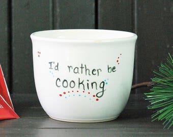 pottery coffee mug, I'd rather be cooking mug, Handmade ceramic pottery, Great for brownie, cake, tea, hot chocolate or soup, Christmas gift