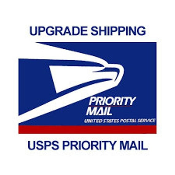 Priority overnight Express and 2-3 days Priority  Rush SHIPPING UPGRADE
